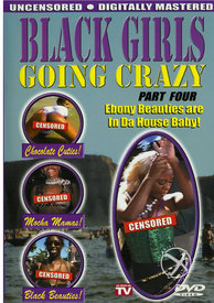 Black Girls Going Crazy 04 (disc)
